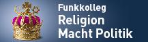 Logo zum Funkkolleg Religion, Macht und Politik