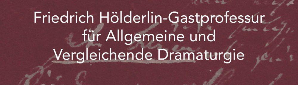Friedrich Hölderlin-Gastprofessur vor Allgemeine und Vergleichende Dramaturgie