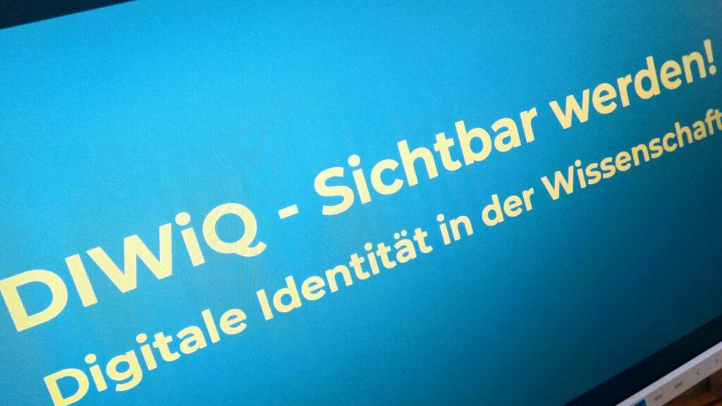 Diwiq sichtbar werden digitale identität in der wissenschaft